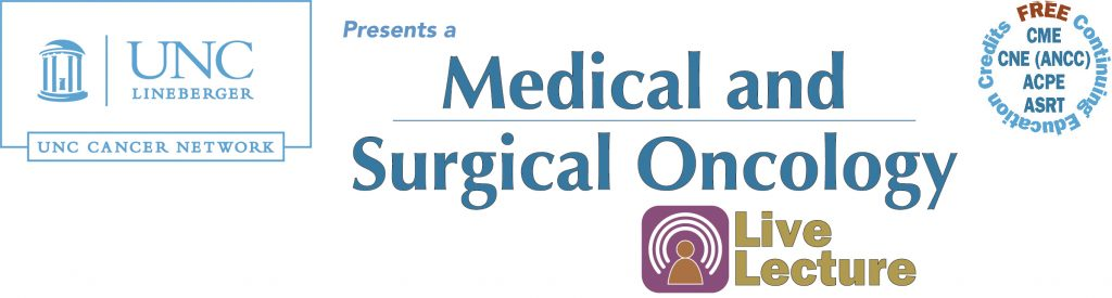 UNC Cancer Network's Medical and Surgical Oncology lecture logo with Free CME, CNE, ACPE, and ASRT continuing education credits mark
