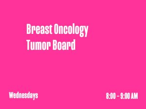 Breast Oncology Tumor Board