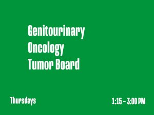 Genitourinary Oncology Tumor Board