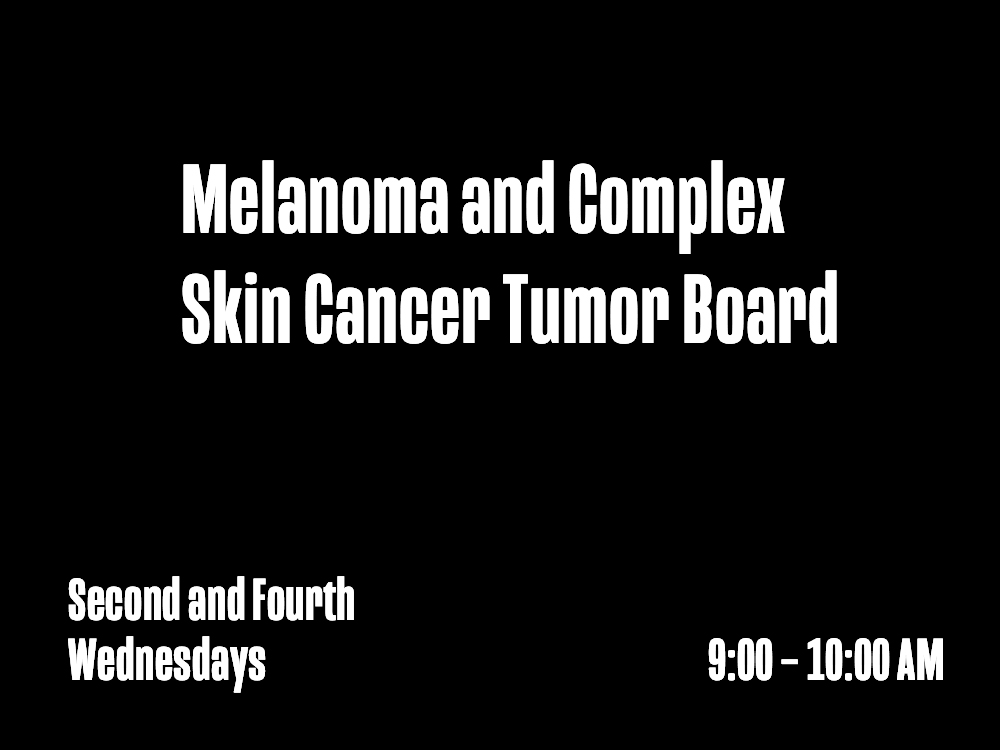 Melanoma and Complex Skin Cancer Tumor Board