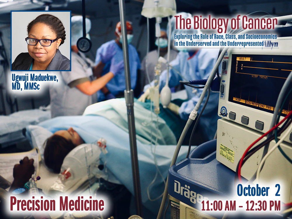 Precision Medicine — Friday, October 2nd – 11:30 AM to 12:30 PM – The Biology of Cancer Lecture
