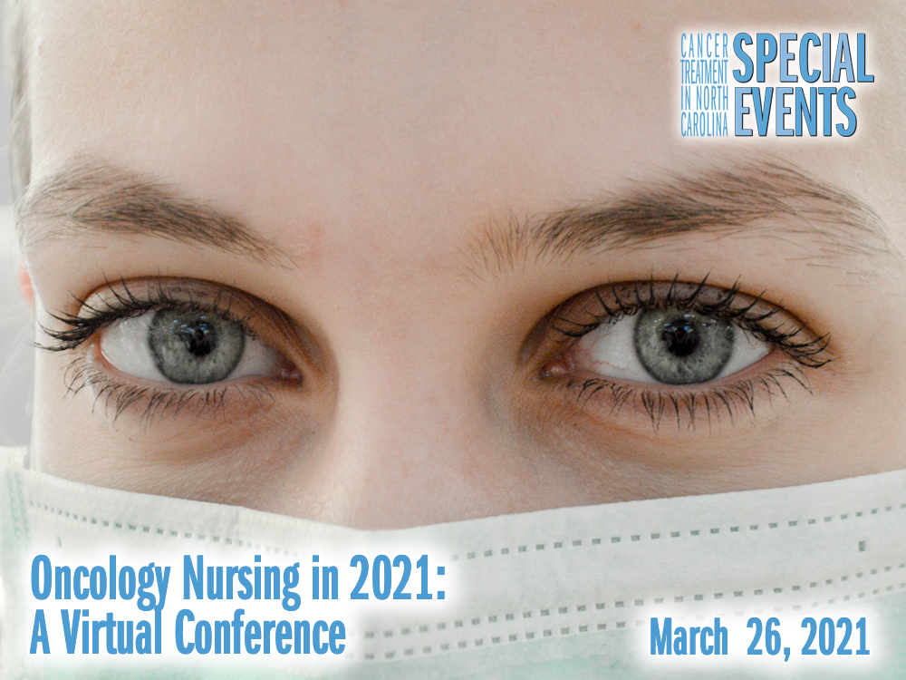 Oncology Nursing in 2021: A Virtual Conference — Wednesday, March 26th from 7:45 to 3:45 Noon