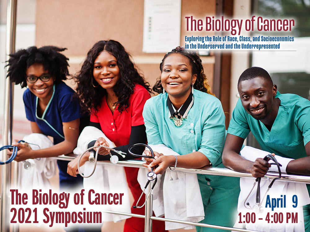 The Biology of Cancer 2021 Symposium — Friday, April 9th from 1:00 to 4:00 PM