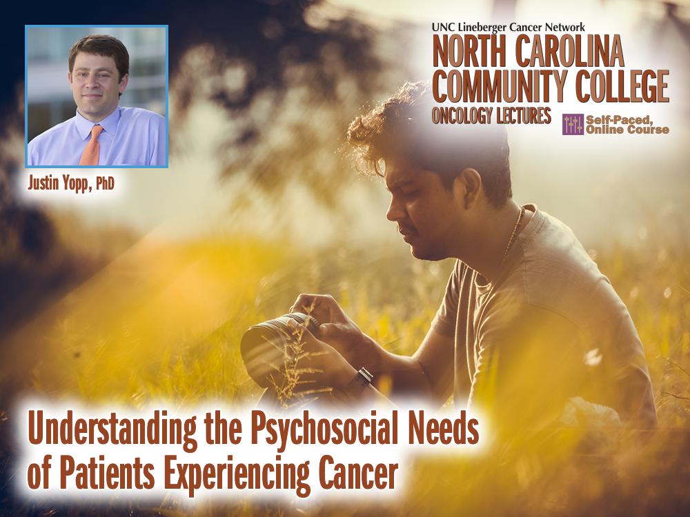 Understanding the Psychosocial Needs of Patients Experiencing Cancer
