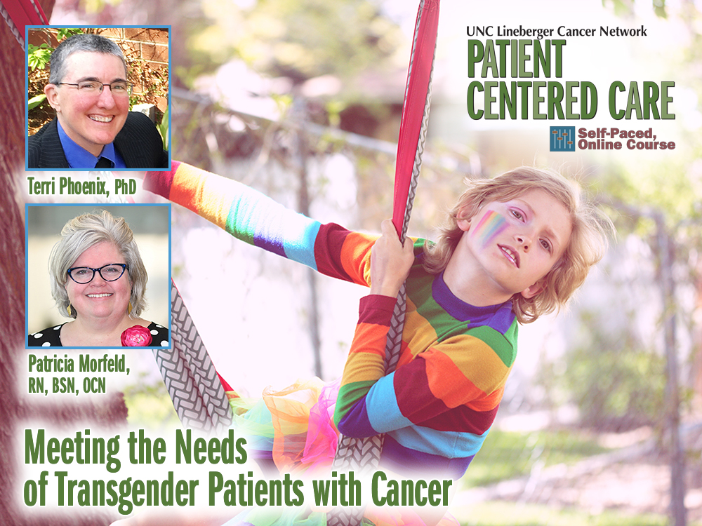 Meeting the Needs of Transgender Patients with Cancer