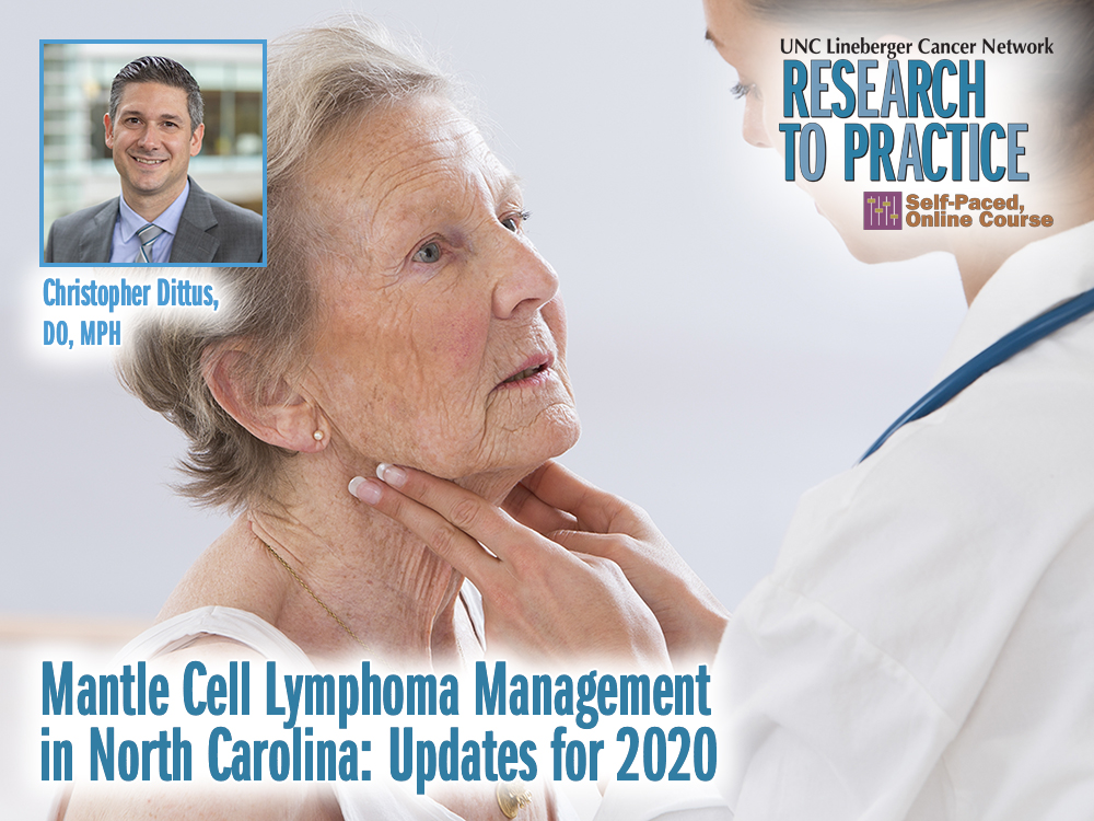 Mantle Cell Lymphoma Management in North Carolina: Updates for 2020