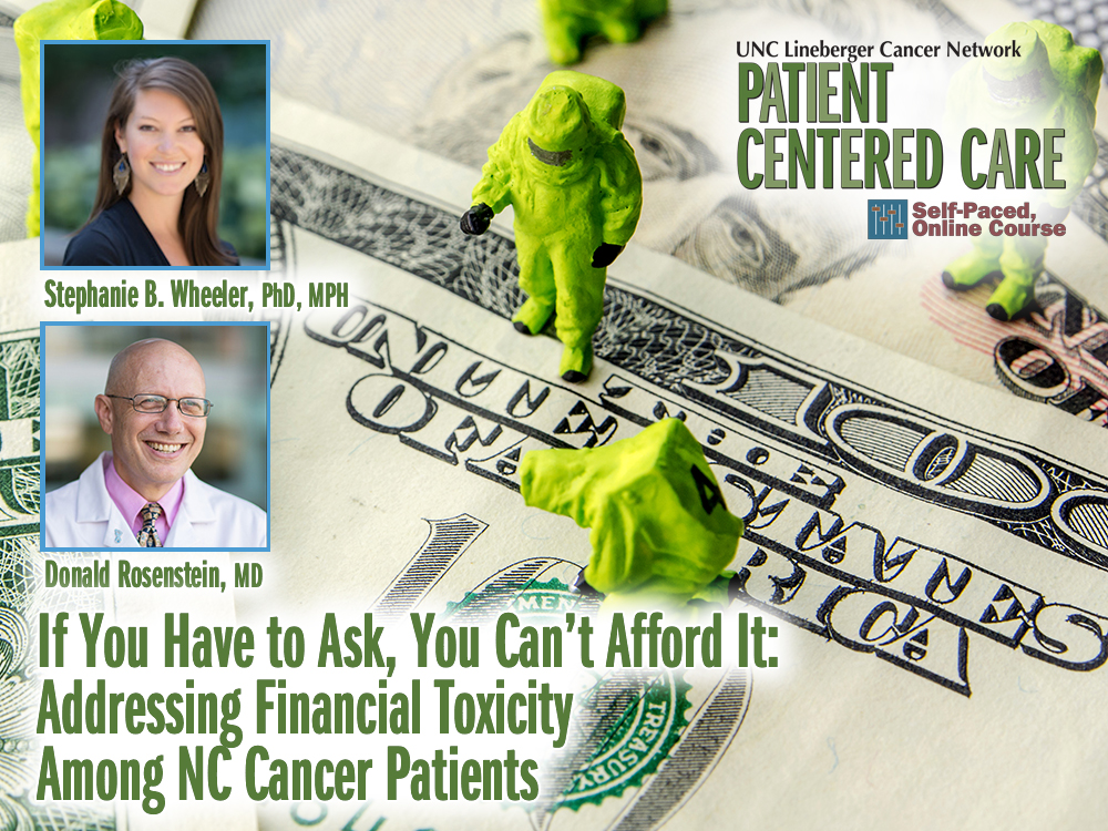 If You Have to Ask, You Can't Afford It: Addressing Financial Toxicity Among NC Cancer Patients