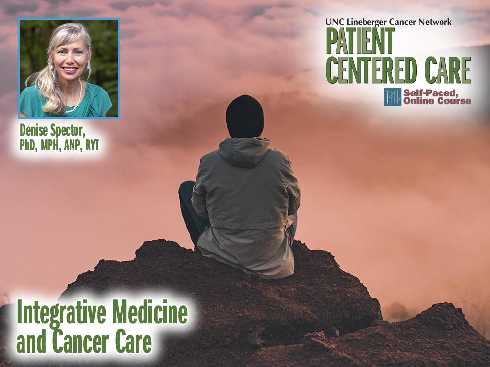 Integrative Medicine and Cancer Care