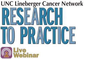 UNC Lineberger Cancer Network's Research to Practice lecture logo with Free CME, CNE, ACPE, ASRT, and CTR continuing education credits mark