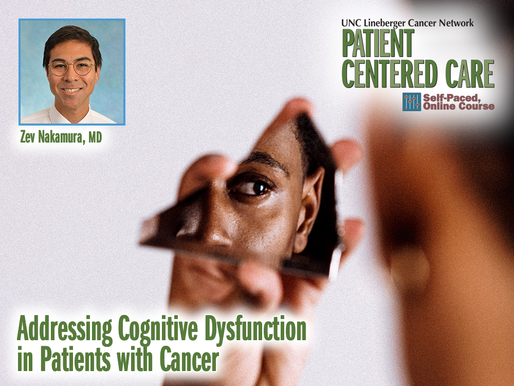 Addressing Cognitive Dysfunction in Patients with Cancer