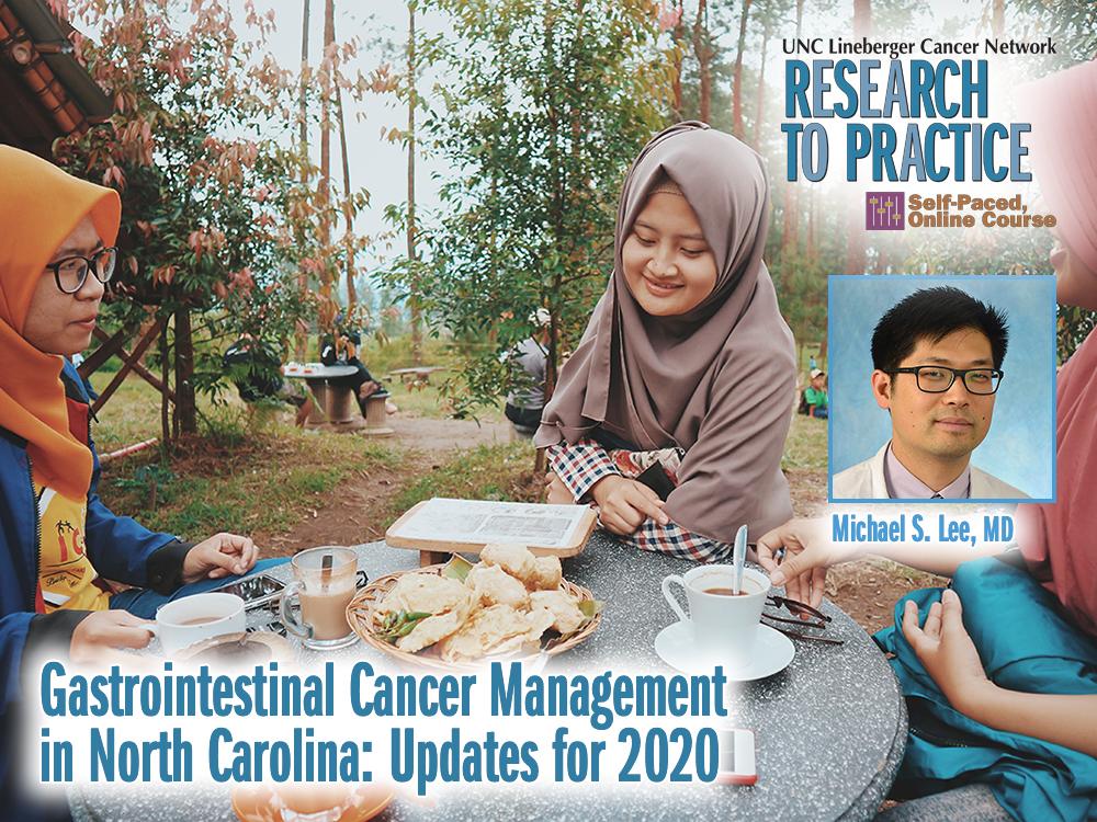 Gastrointestinal Cancer Management in North Carolina: Updates for2020