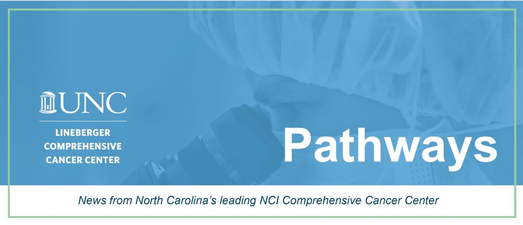 UNC Lineberger Pathways email newsletter